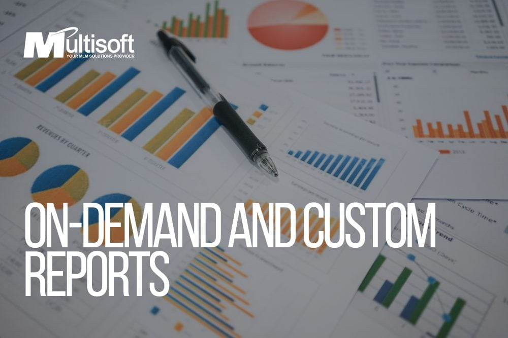 On Demand Custom MLM Reports